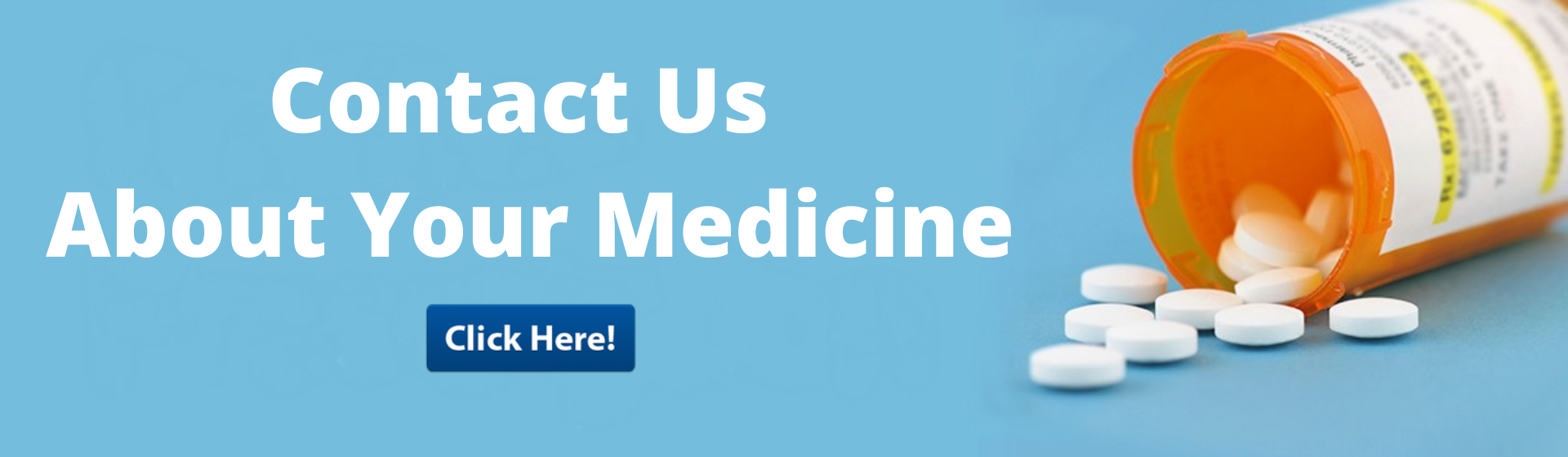 Contact Us About Your Medicine